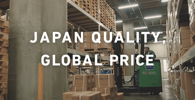 JAPAN QUALITY, GLOBAL PRICE